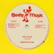HALF SLIM / HALF CUT. Artist: Joseph Cotton. Label: Body Music.
